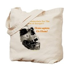 Neanderthals For The Reclamation Of Europe Tote Ba