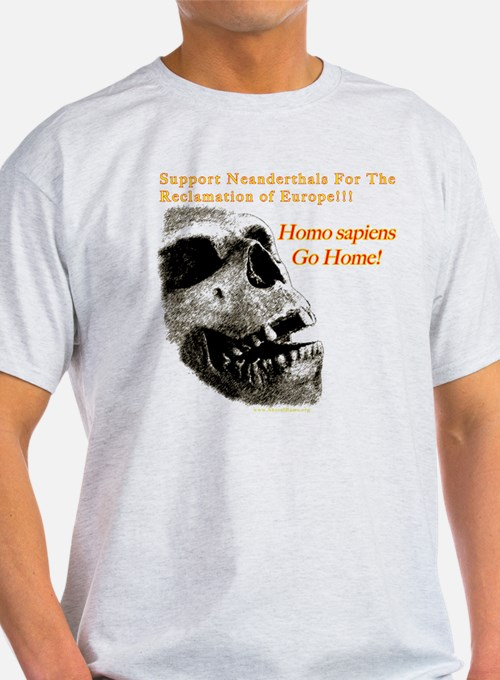 Neanderthals For The Reclamation Of Europe T-Shirt