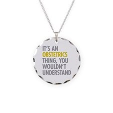 Its An Obstetrics Thing Necklace Circle Charm