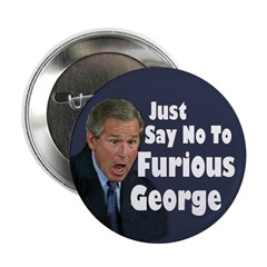 Just Say No to Furious George (Button)