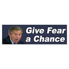 Give Fear a Chance (bumper sticker)