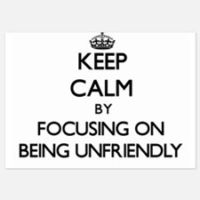 Keep Calm by focusing on Being Unfrien Invitations