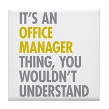 Office Manager Thing Tile Coaster