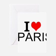 I Love Paris Greeting Cards