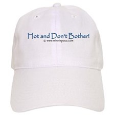 Hot and Don't Bother Baseball Cap (white)