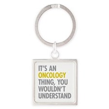 Its An Oncology Thing Square Keychain