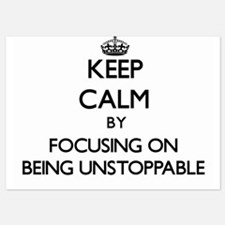 Keep Calm by focusing on Being Unstopp Invitations