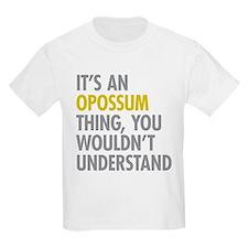 Its An Opossum Thing T-Shirt