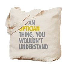 Its An Optician Thing Tote Bag