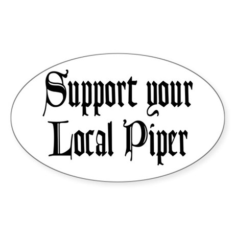 Support Your Local Piper Oval Sticker