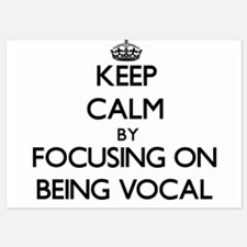 Keep Calm by focusing on Being Vocal Invitations