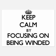 Keep Calm by focusing on Being Winded Invitations