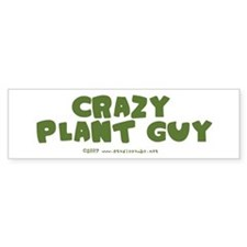 Crazy Plant Guy Bumper Bumper Sticker