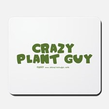 Crazy Plant Guy Mousepad