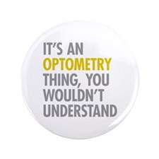 """Its An Optometry Thing 3.5"""" Button"""