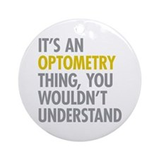 Its An Optometry Thing Ornament (Round)