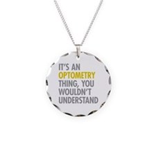 Its An Optometry Thing Necklace