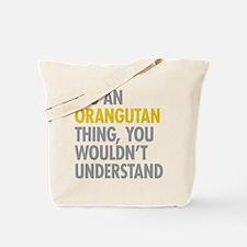 Its An Orangutan Thing Tote Bag