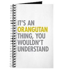Its An Orangutan Thing Journal