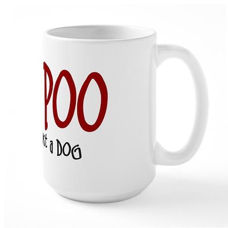 Yorkipoo JUST A DOG Large Mug