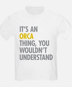 Its An Orca Thing T-Shirt