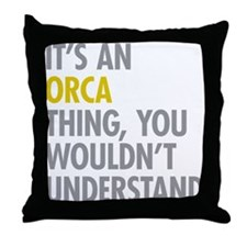Its An Orca Thing Throw Pillow