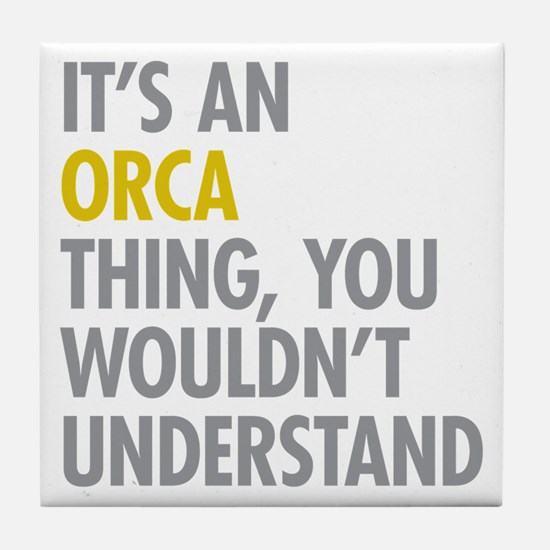 Its An Orca Thing Tile Coaster