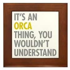 Its An Orca Thing Framed Tile
