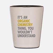 Organic Chemistry Thing Shot Glass