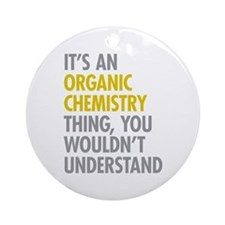 Organic Chemistry Thing Ornament (Round)