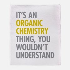 Organic Chemistry Thing Throw Blanket
