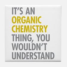 Organic Chemistry Thing Tile Coaster