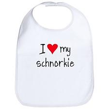 I LOVE MY Schnorkie Bib
