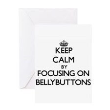 Keep Calm by focusing on Bellybutto Greeting Cards