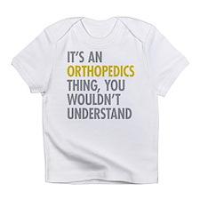 Its An Orthopedics Thing Infant T-Shirt