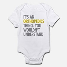 Its An Orthopedics Thing Infant Bodysuit