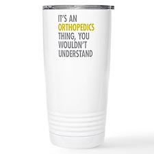 Its An Orthopedics Thin Travel Mug