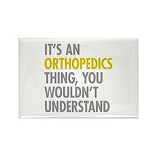 Its An Orthopedics Thing Rectangle Magnet
