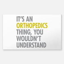 Its An Orthopedics Thing Decal