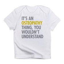 Its An Osteopathy Thing Infant T-Shirt
