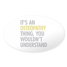 Its An Osteopathy Thing Decal