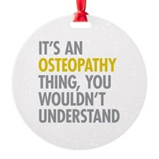 Its An Osteopathy Thing Ornament