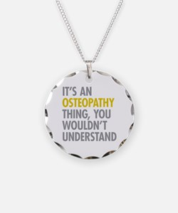 Its An Osteopathy Thing Necklace