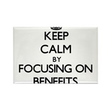 Keep Calm by focusing on Benefits Magnets