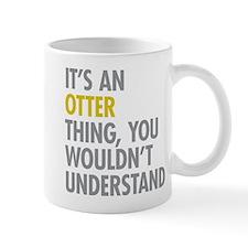 Its An Otter Thing Mug