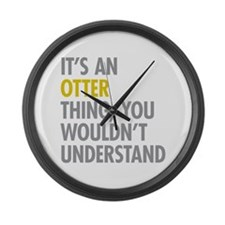 Its An Otter Thing Large Wall Clock