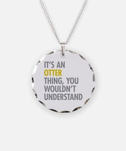 Its An Otter Thing Necklace