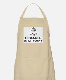 Keep Calm by focusing on Benign Tumors Apron