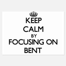 Keep Calm by focusing on Bent Invitations
