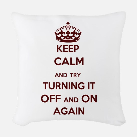 Keep Calm And Try Turning It Woven Throw Pillow